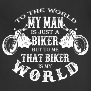 Biker - To me that biker is my world t-shirt - Adjustable Apron