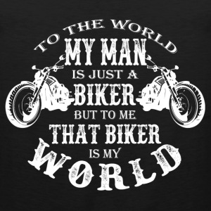 Biker - To me that biker is my world t-shirt - Men's Premium Tank