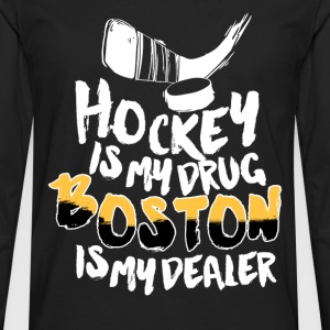 Boston - Hockey is my drug boston is my dealer - Men's Premium Long Sleeve T-Shirt