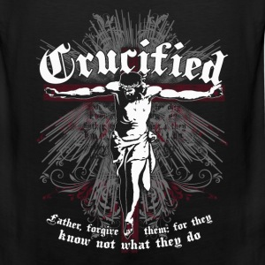Crucified -Father forgive them for they know jesus - Men's Premium Tank