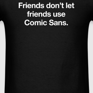 COMIC SANS - Men's T-Shirt