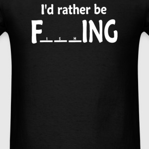 I'd Rather Be outdoor Fishing - Men's T-Shirt