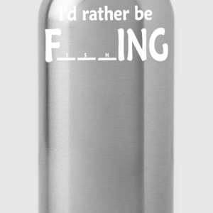 I'd Rather Be outdoor Fishing - Water Bottle