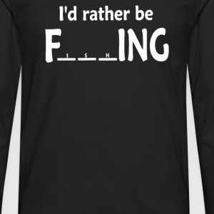 I'd Rather Be outdoor Fishing - Men's Premium Long Sleeve T-Shirt