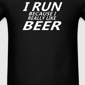 I Run Because I Like Beer - Men's T-Shirt