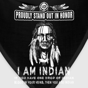 Indian - Proudly stand out in honor awesome Tshirt - Bandana