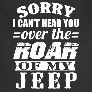 Jeep - I can't hear you over the roar of my jeep - Adjustable Apron