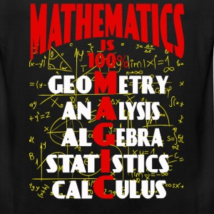 Mathematics - It is 100% magic awesome t-shirt - Men's Premium Tank