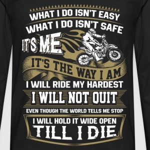 Riding - I will hold it wide open till I die - Men's Premium Long Sleeve T-Shirt