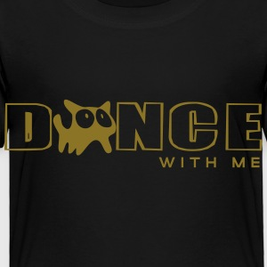 Dance with me Kids' Shirts - Toddler Premium T-Shirt