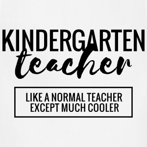 Cool Kindergarten Teacher T-Shirts - Adjustable Apron