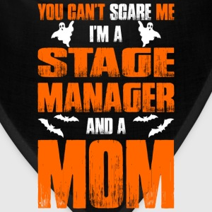 Cant Scare Stage Manager And A Mom T-shirt T-Shirts - Bandana
