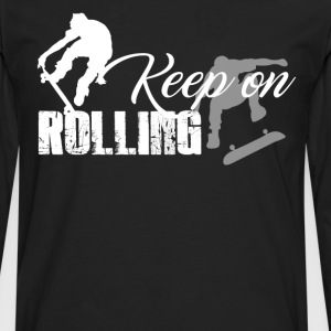 Keep On Rolling Skateboard - Men's Premium Long Sleeve T-Shirt