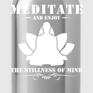 Meditate And Enjoy The Stillness Of Mind - Water Bottle