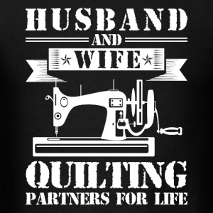 Husband And Wife Quilting Partners - Men's T-Shirt