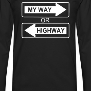 My Way or Highway - Men's Premium Long Sleeve T-Shirt