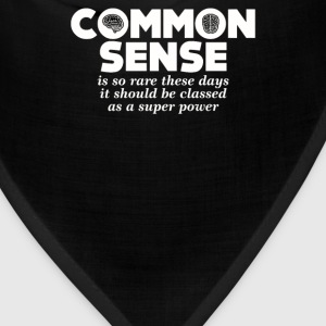 Common Sense Is So Rare These Days - Bandana