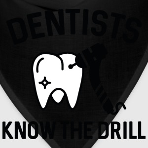 Dentists Know The Drill - Bandana