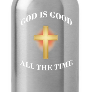 God Is Good All the Time Christian Bible T-Shirts - Water Bottle