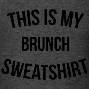 This is my brunch sweatshirt Long Sleeve Shirts - Men's T-Shirt