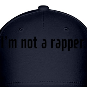 I'n not a rapper Hoodies - Baseball Cap