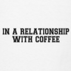 RELATIONSHIP WITH COFFEE Mugs & Drinkware - Men's T-Shirt