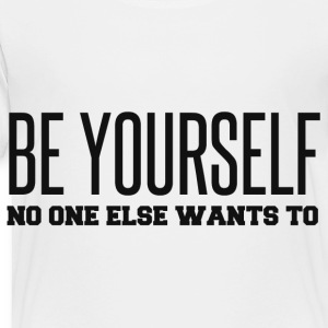 BE YOURSELF Kids' Shirts - Toddler Premium T-Shirt
