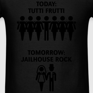 Today: Tutti Frutti – Tomorrow: Jailhouse Rock  Sportswear - Men's T-Shirt