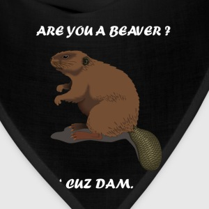 Are You A Beaver? 'Cuz Dam The Busy Beaver  T-Shirts - Bandana