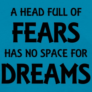 A head full of fears has no space for dreams Tanks - Women's T-Shirt