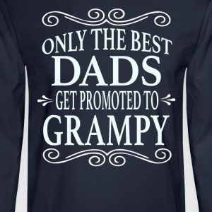 Only the best Dads Get Promoted to Grampy - Men's Long Sleeve T-Shirt