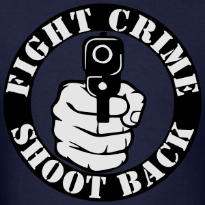 Fight Crime... Shoot Back! - Men's T-Shirt