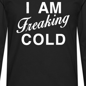 My Freaking Cold - Men's Premium Long Sleeve T-Shirt