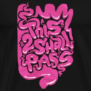 This Too Shall Pass - Men's Premium T-Shirt