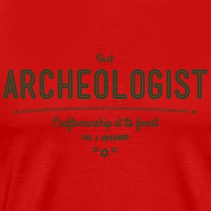best archeologist - craftsmanship at its finest Sportswear - Men's Premium T-Shirt