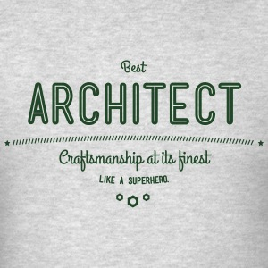 best architect - craftsmanship at its finest Hoodies - Men's T-Shirt