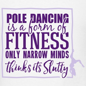 pole dancing is a form of fitness Tanks - Men's T-Shirt