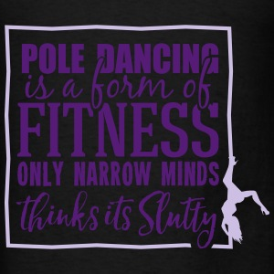 pole dancing is a form of fitness Bags & backpacks - Men's T-Shirt