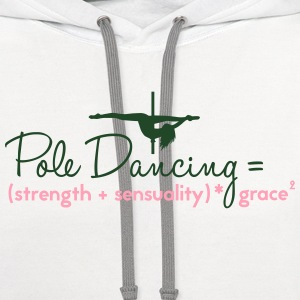 pole dancing = strength + sensuality T-Shirts - Contrast Hoodie
