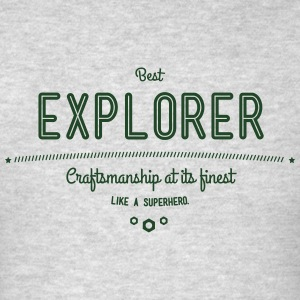 best explorer - craftsmanship at its finest Sportswear - Men's T-Shirt