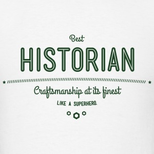 best historian - craftsmanship at its finest Tanks - Men's T-Shirt