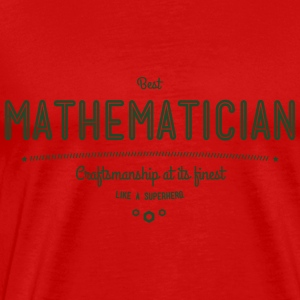 best mathematician - craftsmanship at its finest Tanks - Men's Premium T-Shirt