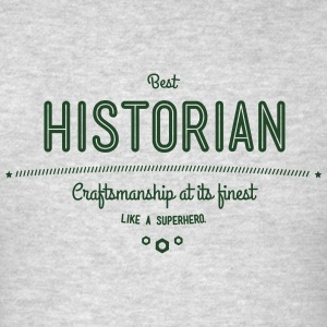 best historian - craftsmanship at its finest Sportswear - Men's T-Shirt