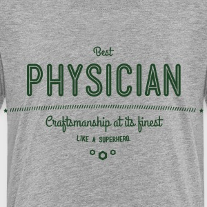 best physician - craftsmanship at its finest Kids' Shirts - Toddler Premium T-Shirt