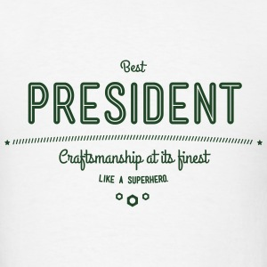 best president - craftsmanship at its finest Tanks - Men's T-Shirt