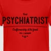 best psychiatrist - craftsmanship at its finest Baby & Toddler Shirts - Toddler Premium T-Shirt
