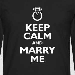keep calm and marry me T-Shirts - Men's Premium Long Sleeve T-Shirt