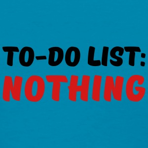 To-Do List: Nothing Tanks - Women's T-Shirt