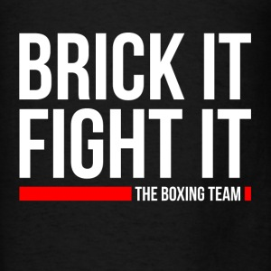 BRICK IT FIGHT IT THE BOXING TEAM Hoodies - Men's T-Shirt