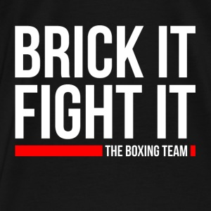 BRICK IT FIGHT IT THE BOXING TEAM Hoodies - Men's Premium T-Shirt